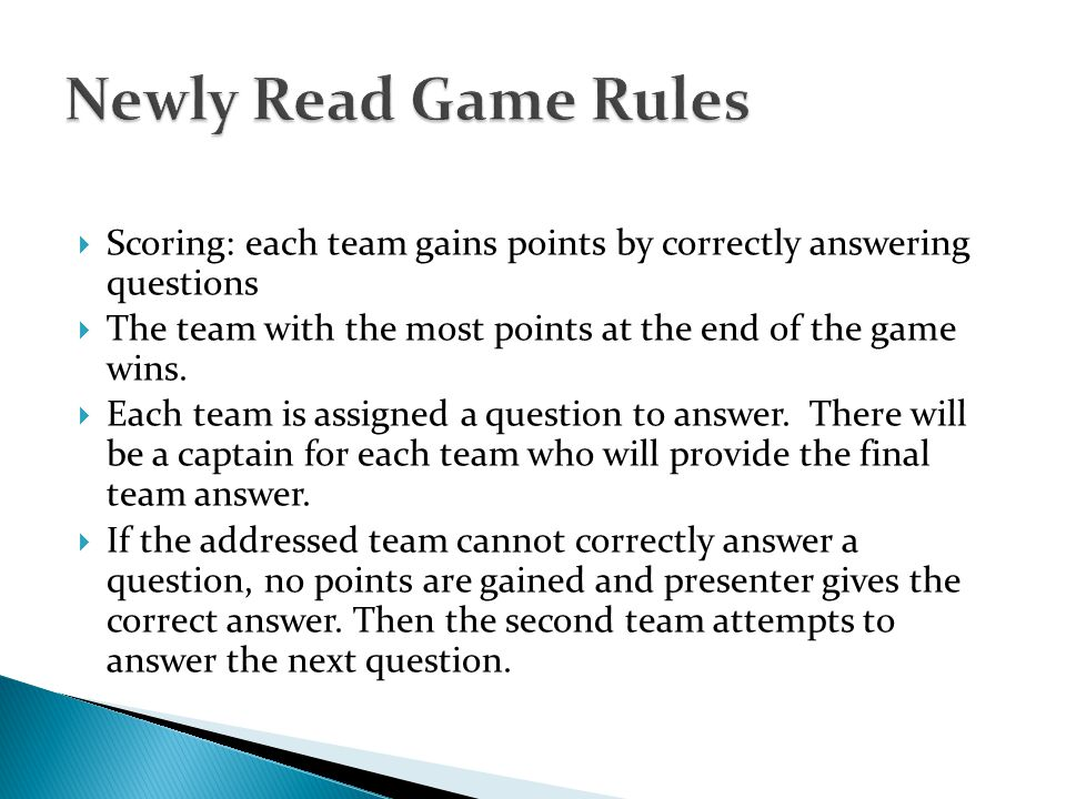 Scoring: each team gains points by correctly answering questions The team with the most points at the end of the game wins.
