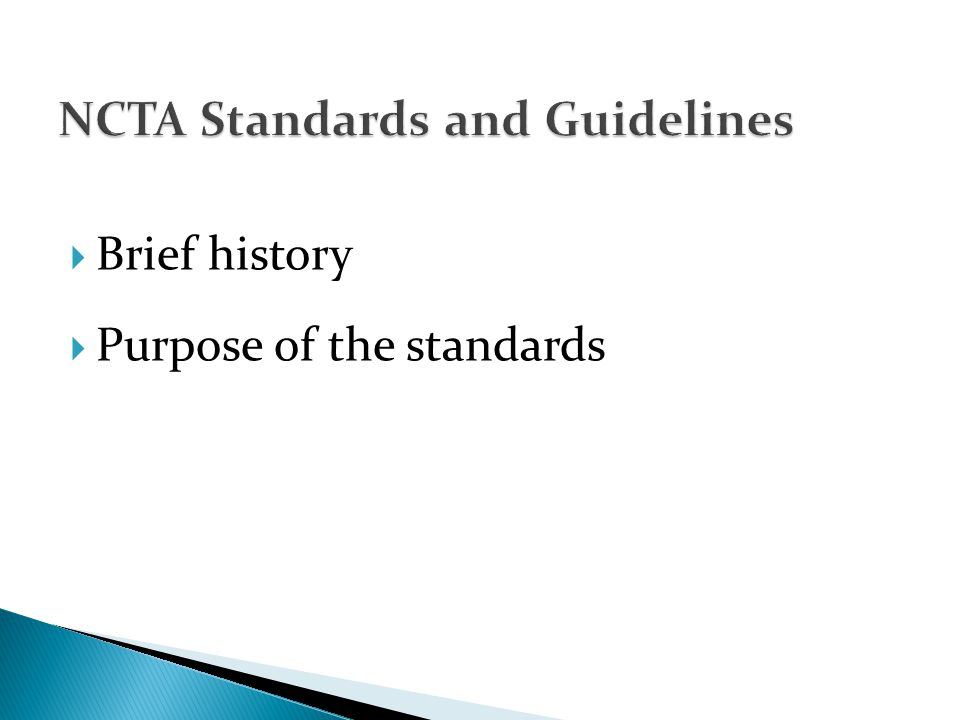Brief history Purpose of the standards