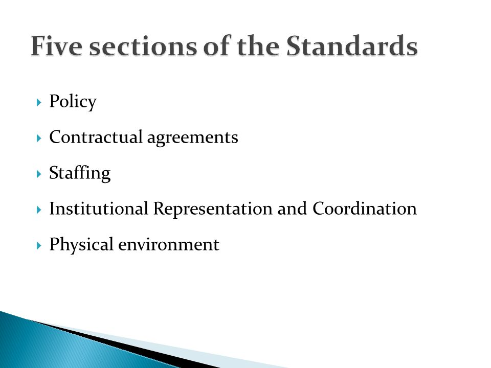Policy Contractual agreements Staffing Institutional Representation and Coordination Physical environment