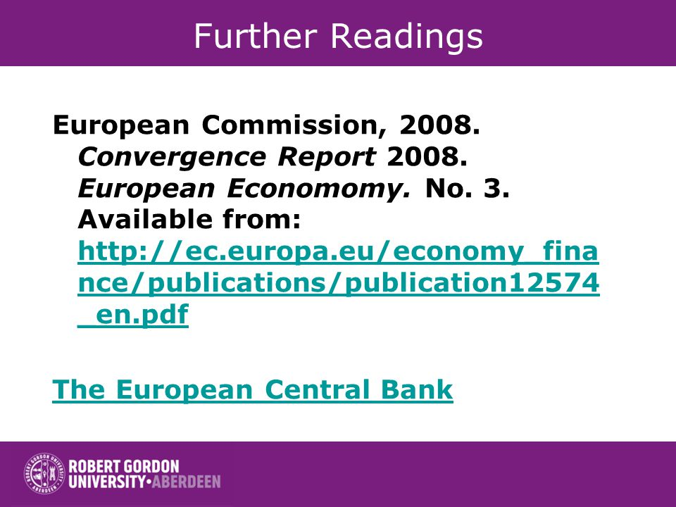Further Readings European Commission, 2008. Convergence Report 2008.