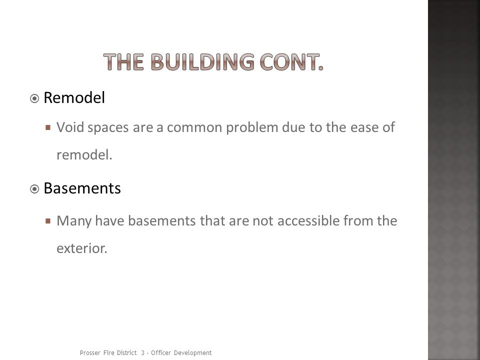 Remodel Void spaces are a common problem due to the ease of remodel.