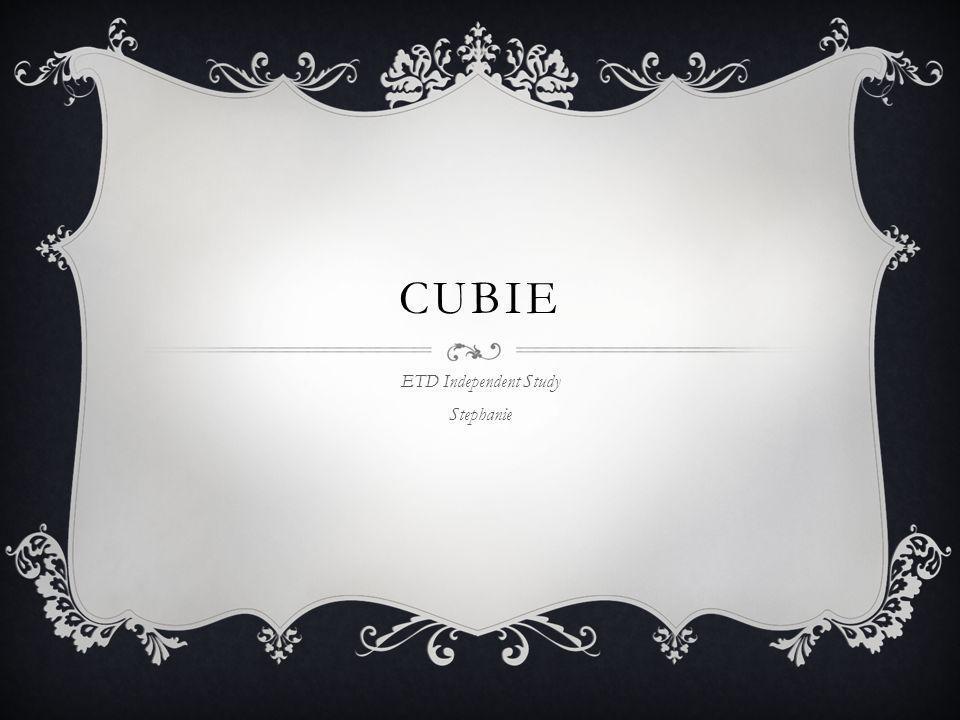 CUBIE ETD Independent Study Stephanie  A GAME An iOS running