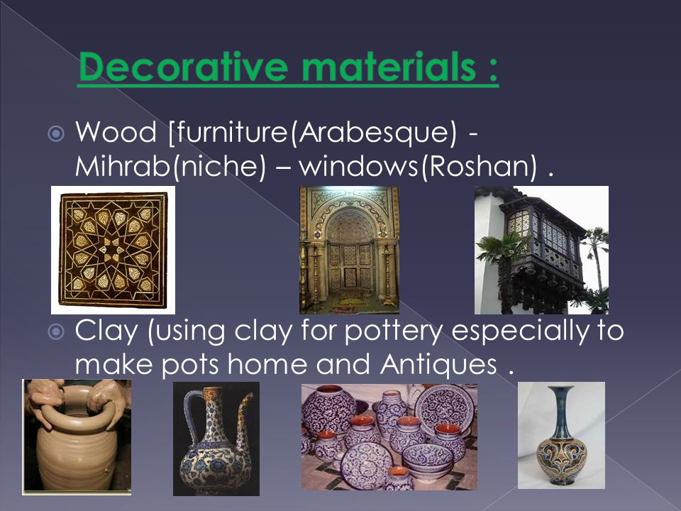 Wood [furniture(Arabesque) - Mihrab(niche) – windows(Roshan).