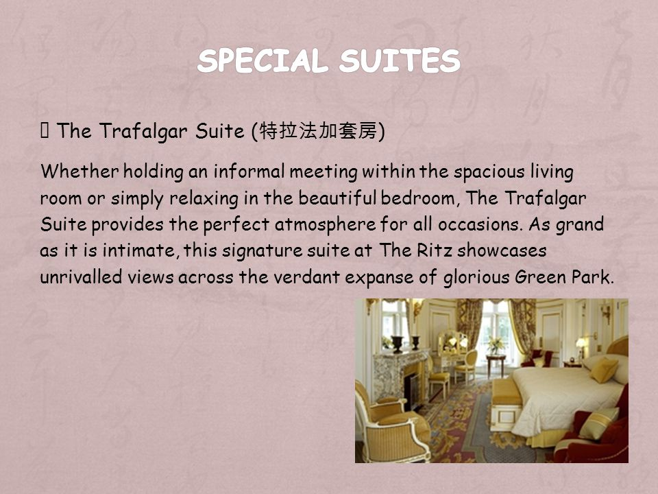 The Trafalgar Suite ( ) Whether holding an informal meeting within the spacious living room or simply relaxing in the beautiful bedroom, The Trafalgar Suite provides the perfect atmosphere for all occasions.
