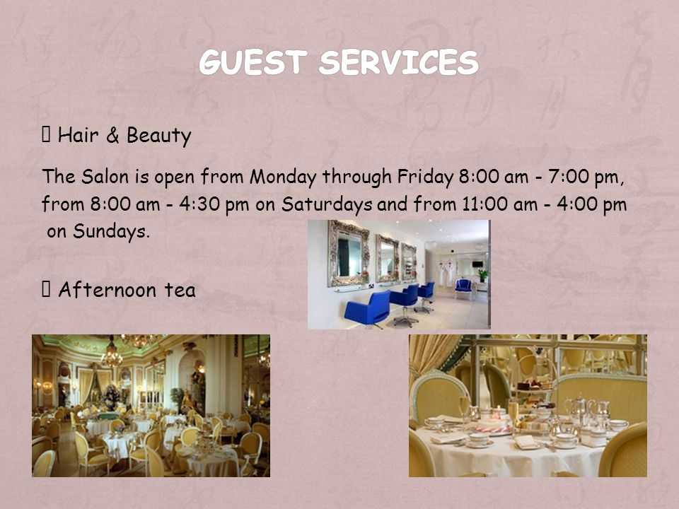 Hair & Beauty The Salon is open from Monday through Friday 8:00 am - 7:00 pm, from 8:00 am - 4:30 pm on Saturdays and from 11:00 am - 4:00 pm on Sundays.