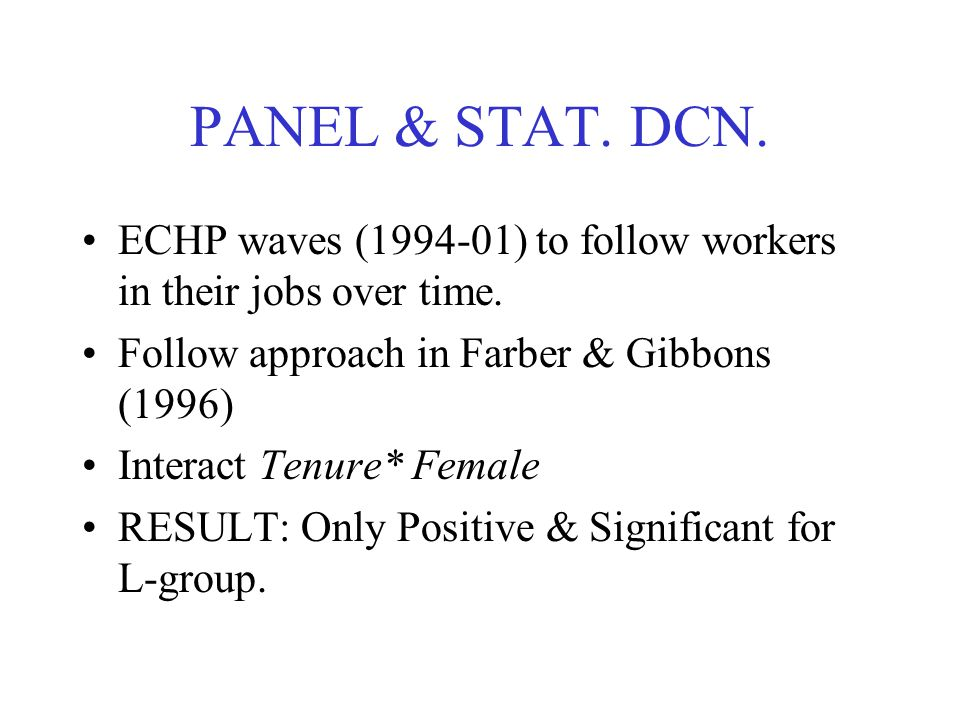 PANEL & STAT. DCN. ECHP waves (1994-01) to follow workers in their jobs over time.