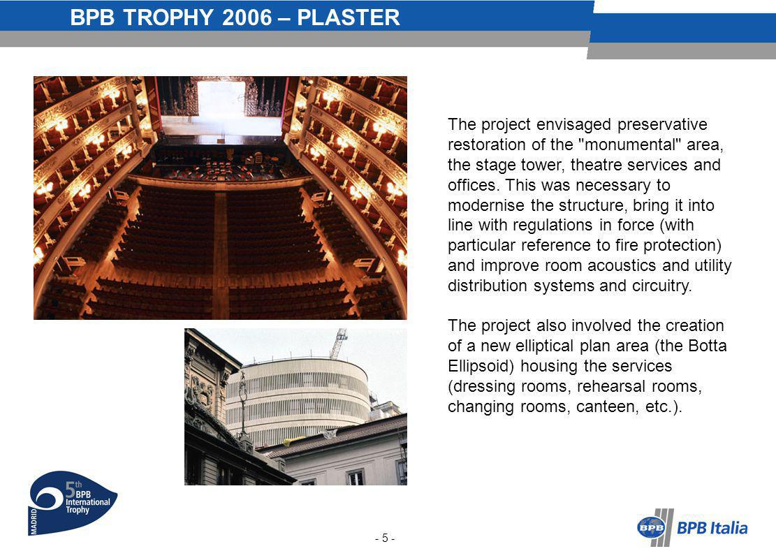 BPB TROPHY 2006 – PLASTER The project envisaged preservative restoration of the monumental area, the stage tower, theatre services and offices.