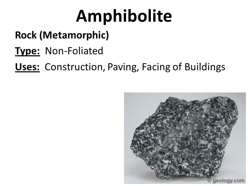 Amphibolite Rock (Metamorphic) Type: Non-Foliated Uses: Construction, Paving, Facing of Buildings