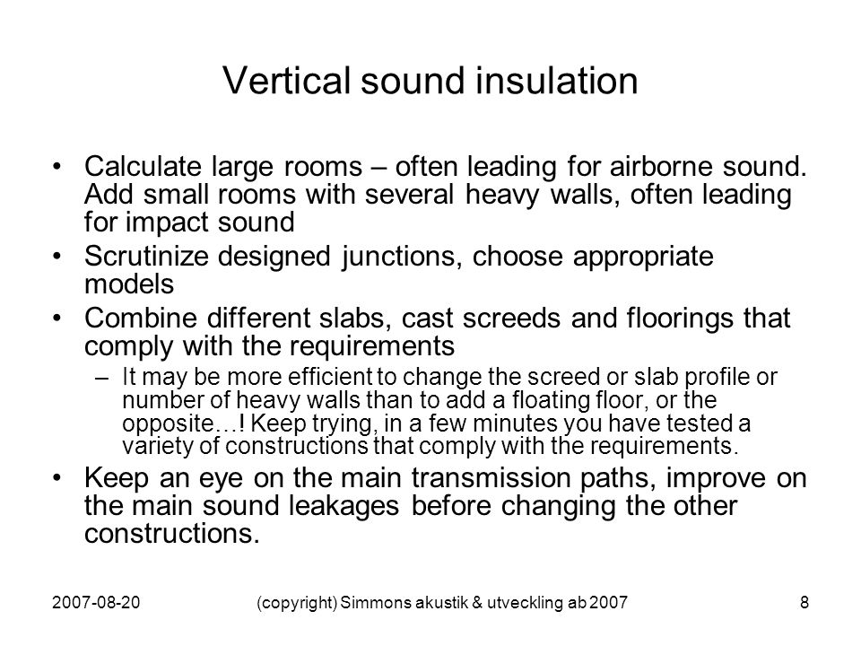 2007-08-20(copyright) Simmons akustik & utveckling ab 20078 Vertical sound insulation Calculate large rooms – often leading for airborne sound.