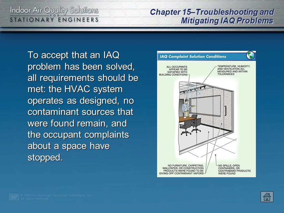Chapter 15–Troubleshooting and Mitigating IAQ Problems Airflow pathways can change with changes in furniture location and modifications to space layout.