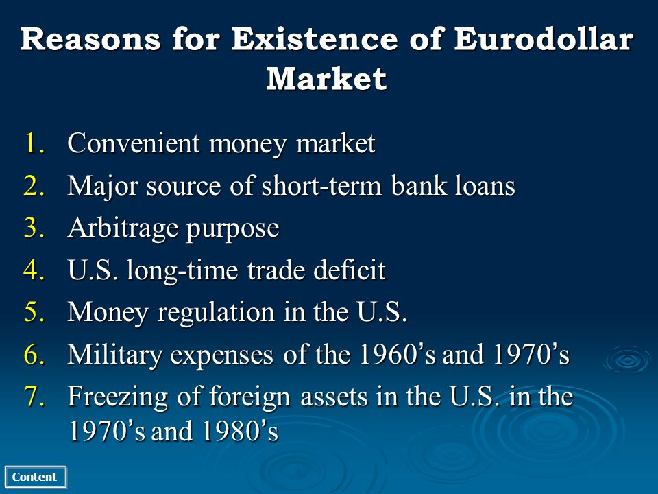 Content 1.Convenient money market 2.Major source of short-term bank loans 3.Arbitrage purpose 4.U.S.