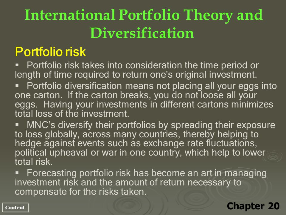 Content International Portfolio Theory and Diversification Chapter 20 Portfolio risk Portfolio risk takes into consideration the time period or length of time required to return ones original investment.