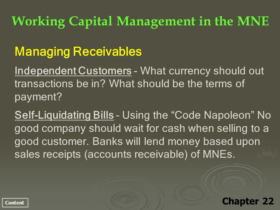 Content Working Capital Management in the MNE Chapter 22 Managing Receivables Independent Customers - What currency should out transactions be in.