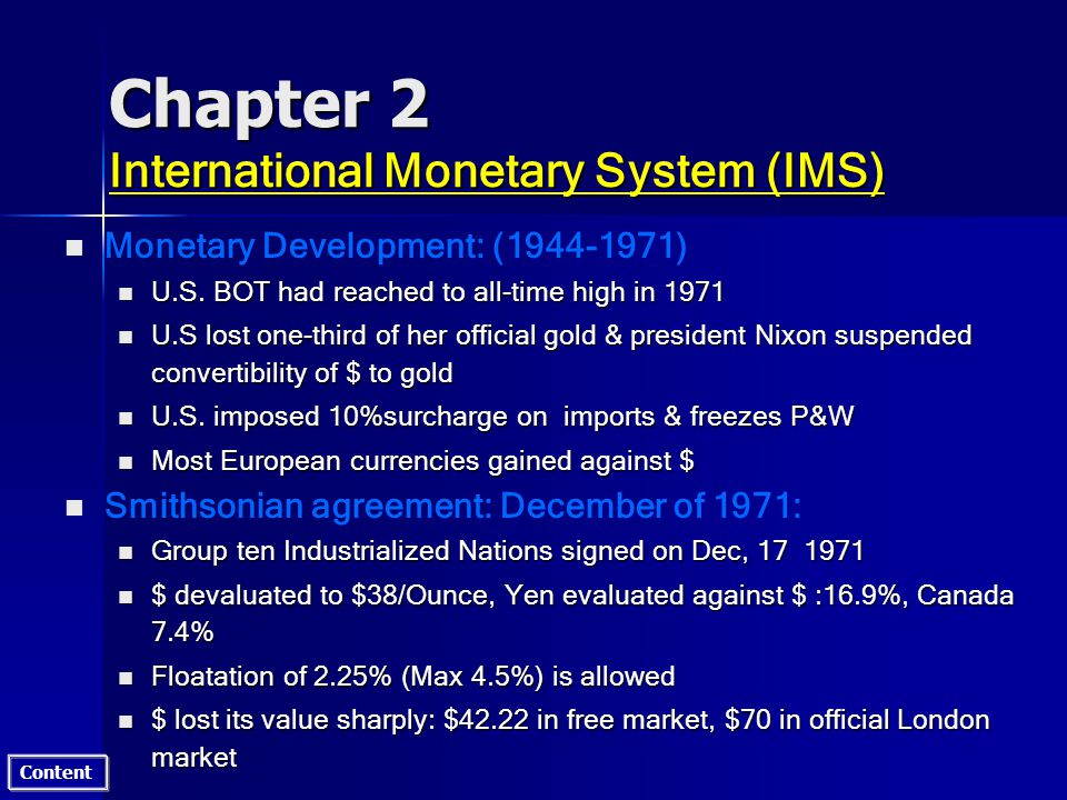 Content Chapter 2 International Monetary System (IMS) n n Monetary Development: (1944-1971) n U.S.