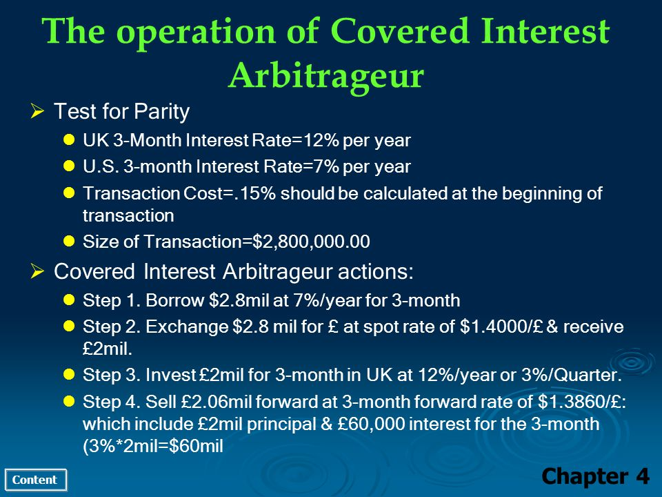 Content The operation of Covered Interest Arbitrageur Chapter 4 Test for Parity UK 3-Month Interest Rate=12% per year U.S.