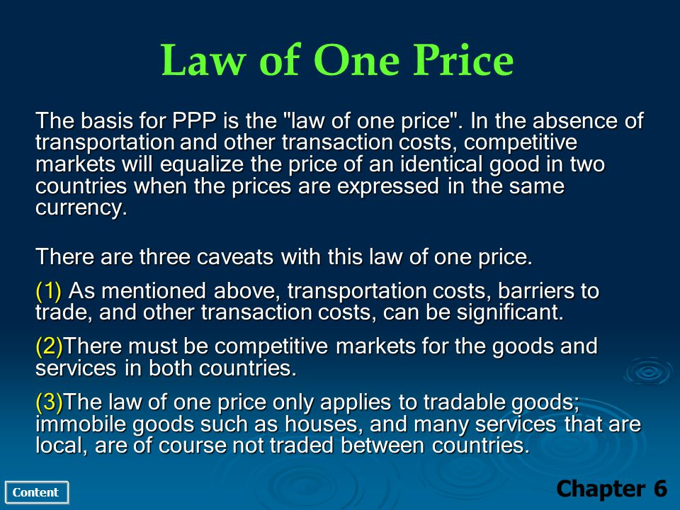 Content Law of One Price Chapter 6 The basis for PPP is the law of one price .