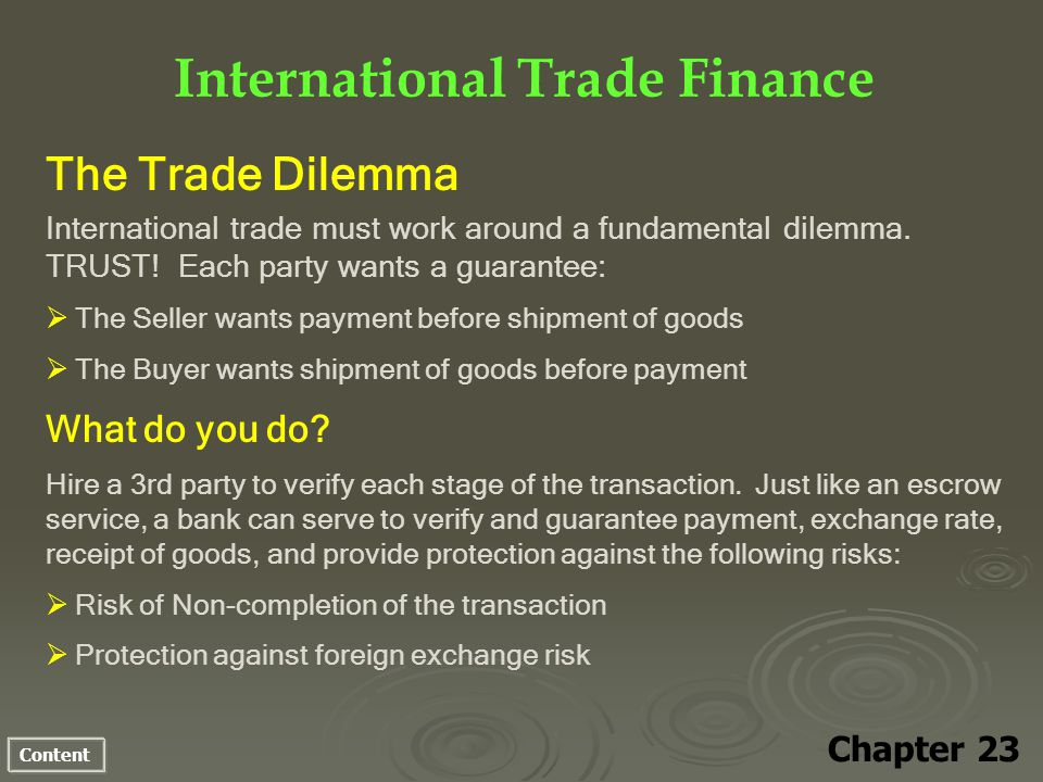 Content International Trade Finance Chapter 23 The Trade Dilemma International trade must work around a fundamental dilemma.