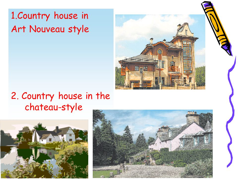 1.Country house in Art Nouveau style 2. Country house in the chateau-style