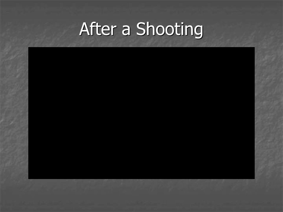 After a Shooting
