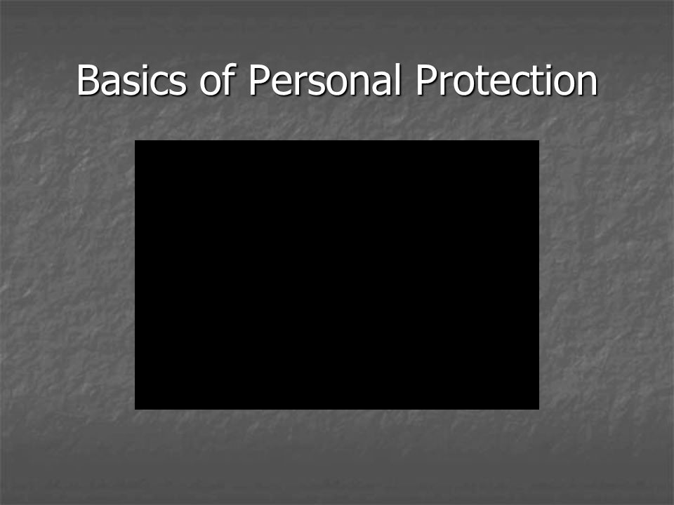 Basics of Personal Protection View video (NRA Basics of Personal Protection in the Home) View video (NRA Basics of Personal Protection in the Home)