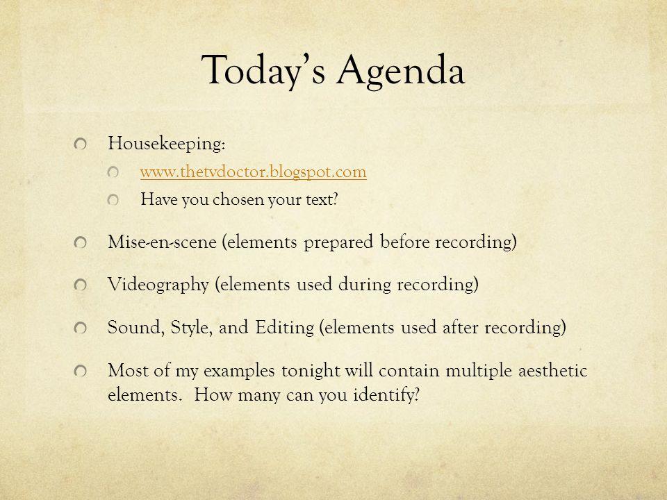 Todays Agenda Housekeeping: www.thetvdoctor.blogspot.com Have you chosen your text.