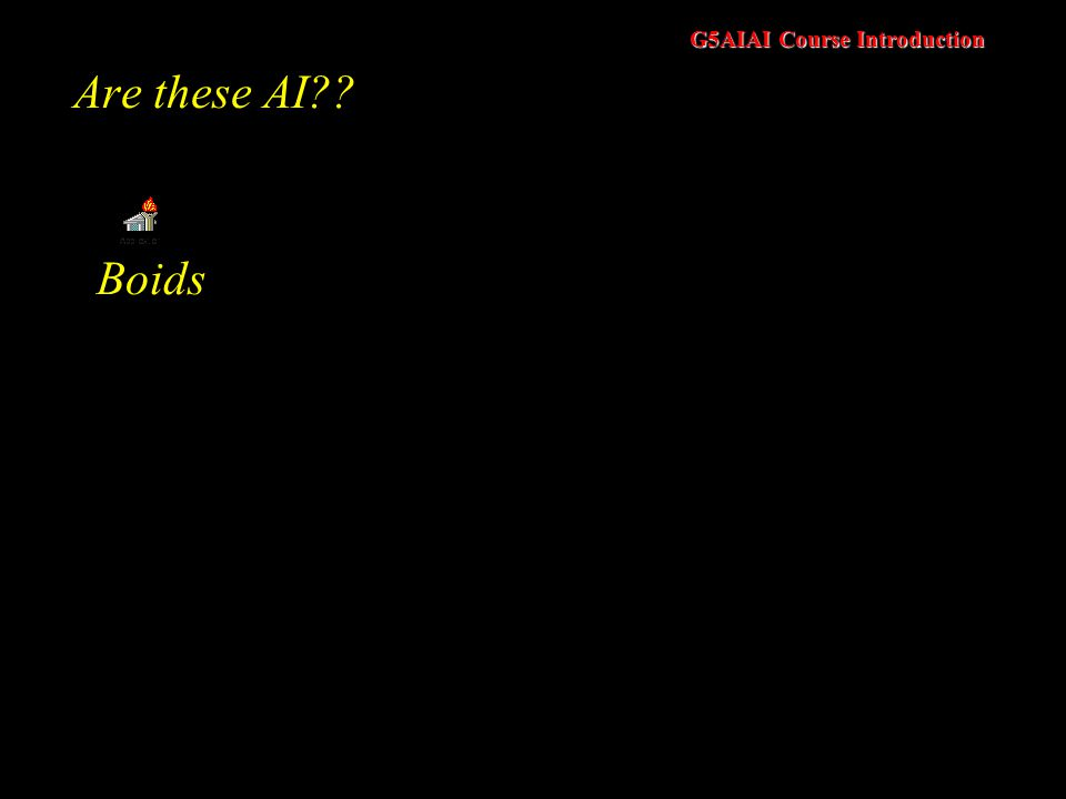 G5AIAI Course Introduction Are these AI Boids