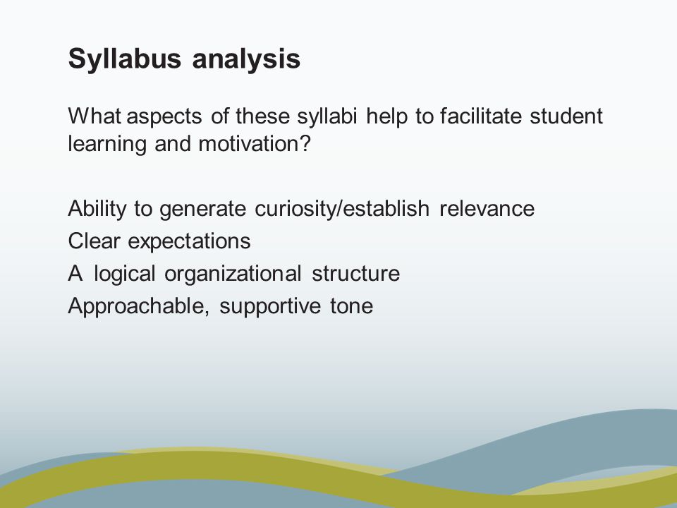 Syllabus analysis What aspects of these syllabi help to facilitate student learning and motivation.