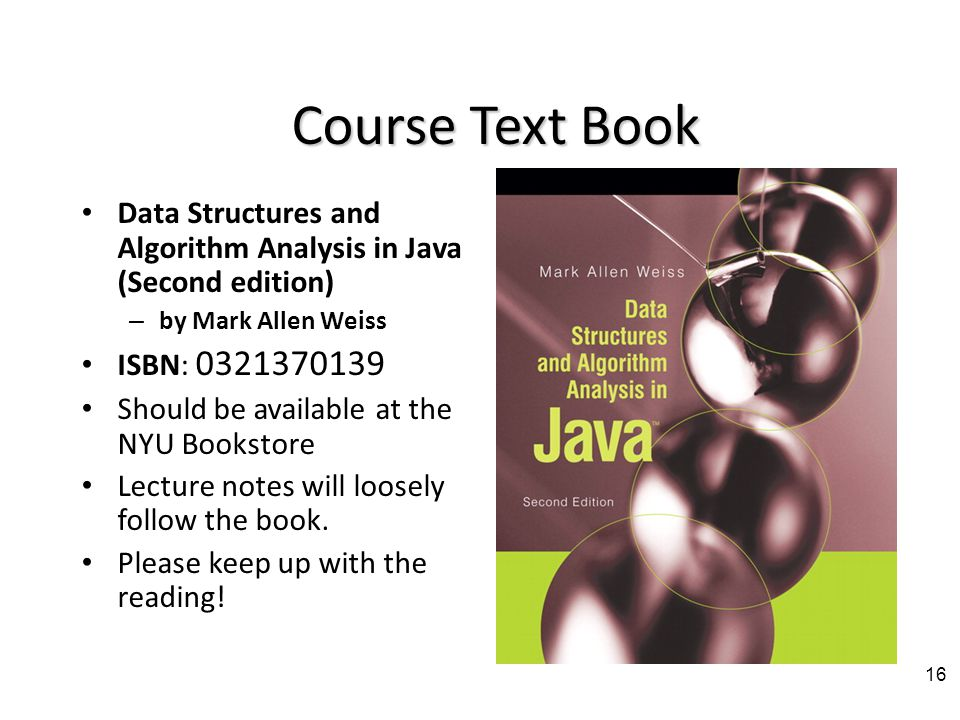 Course Text Book Introduction to Java Programming (8th Edition) Brief Version Available at the NYU Bookstore Book includes a CD-ROM with Java programs and other supplemental materials.