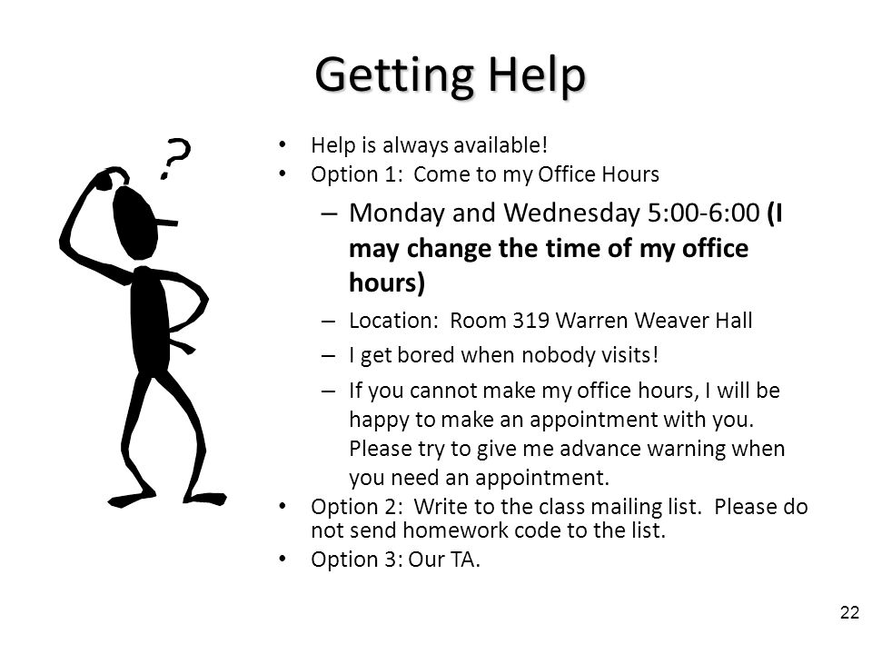 Student Civility In an effort to make this class enjoyable for everybody… – Please be on time to class.