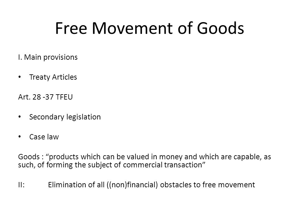 Free Movement of Goods I. Main provisions Treaty Articles Art.