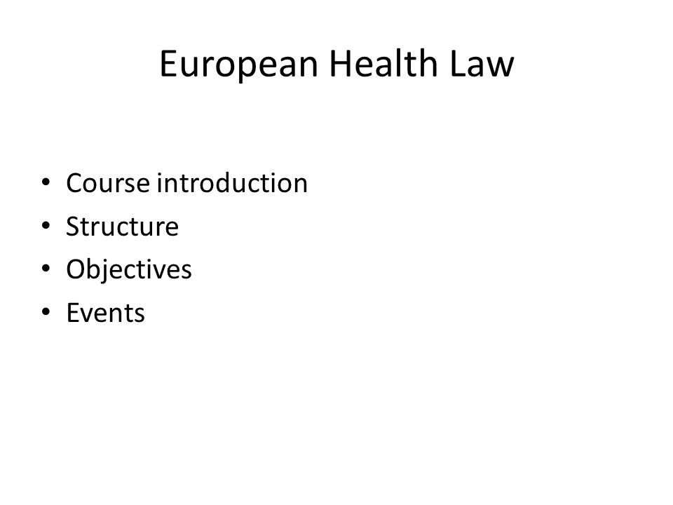 European Health Law Course introduction Structure Objectives Events