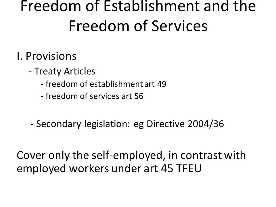 Freedom of Establishment and the Freedom of Services I.