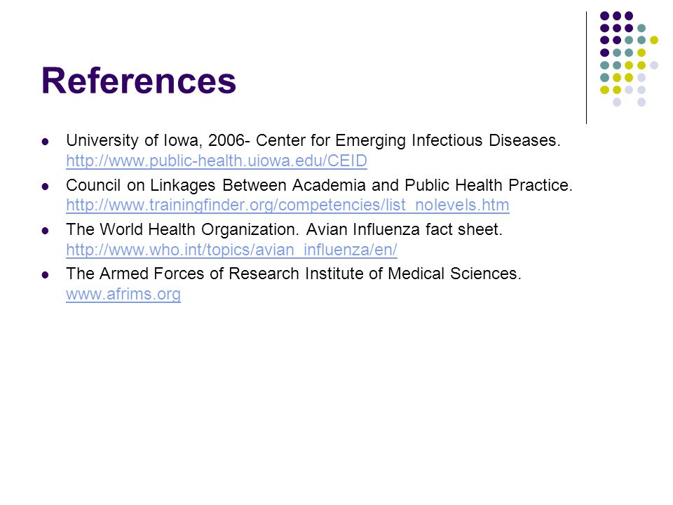 References University of Iowa, 2006- Center for Emerging Infectious Diseases.