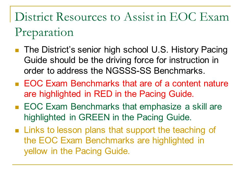 District Resources to Assist in EOC Exam Preparation The Districts senior high school U.S.