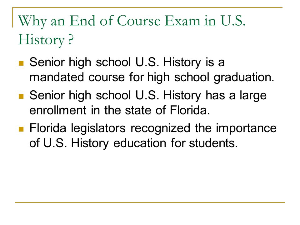 Why an End of Course Exam in U.S. History . Senior high school U.S.