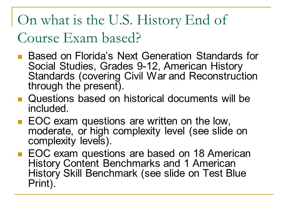 On what is the U.S. History End of Course Exam based.