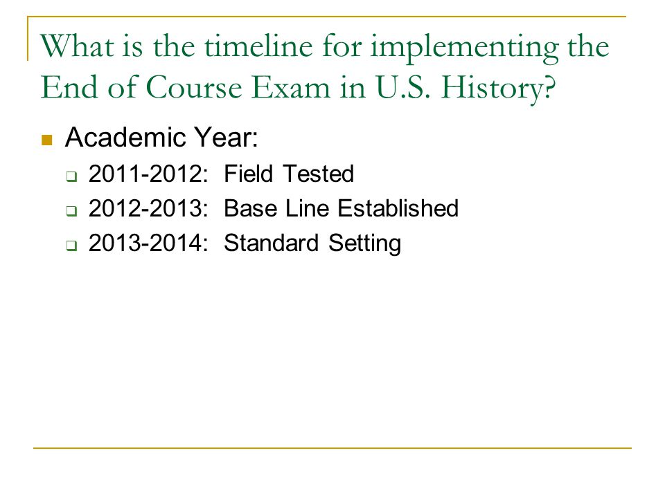 What is the timeline for implementing the End of Course Exam in U.S.