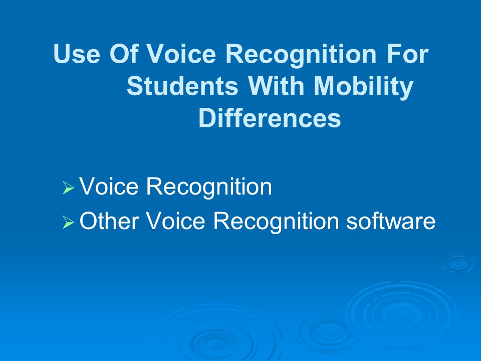 Use Of Voice Recognition For Students With Mobility Differences Voice Recognition Other Voice Recognition software