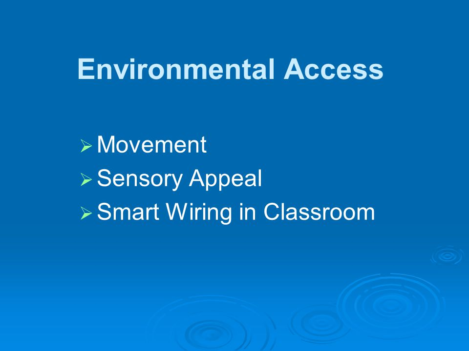 Environmental Access Movement Sensory Appeal Smart Wiring in Classroom