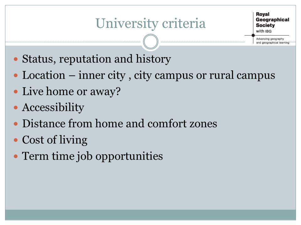 Status, reputation and history Location – inner city, city campus or rural campus Live home or away.