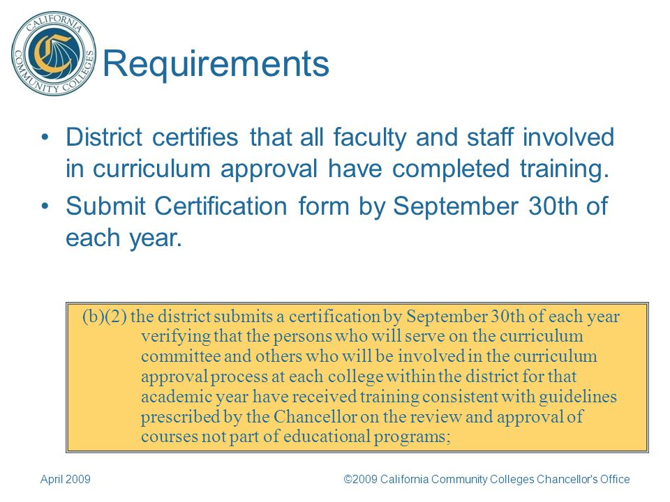 Requirements District certifies that all faculty and staff involved in curriculum approval have completed training.