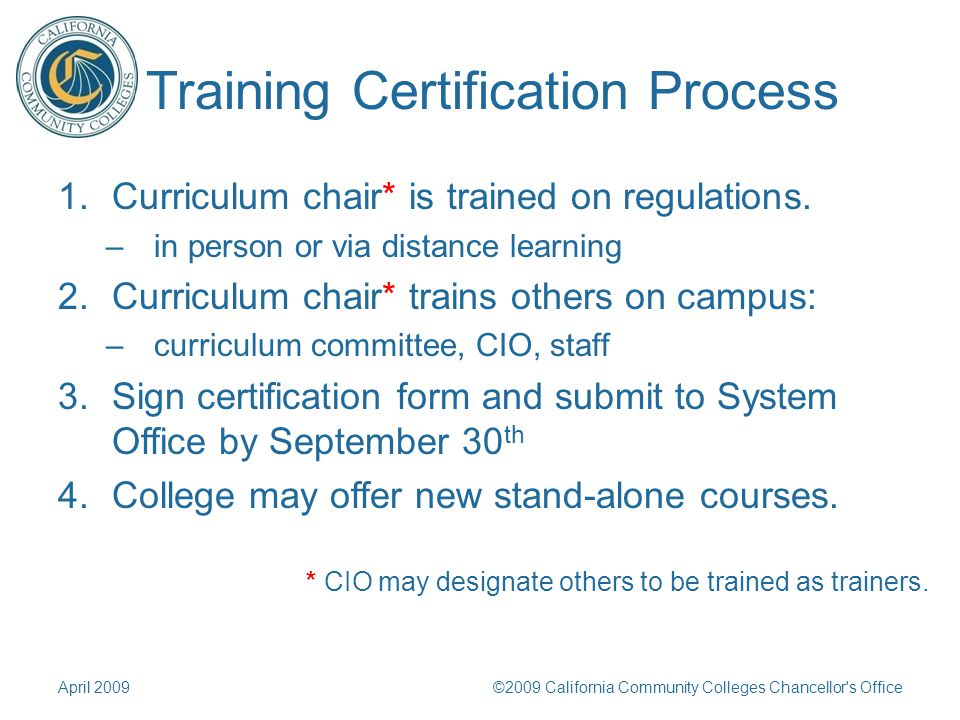 Training Certification Process 1.Curriculum chair* is trained on regulations.