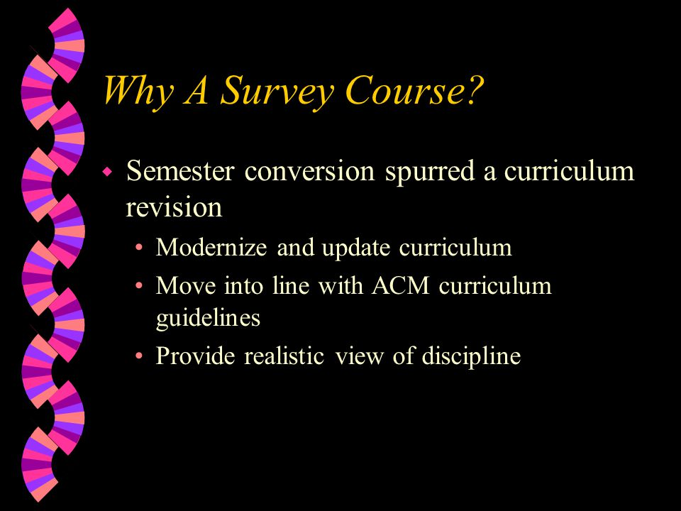 Why A Survey Course.