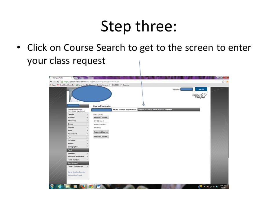 Step three: Click on Course Search to get to the screen to enter your class request