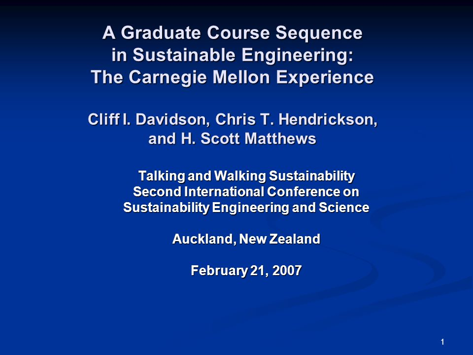 1 A Graduate Course Sequence in Sustainable Engineering: The Carnegie Mellon Experience Cliff I.