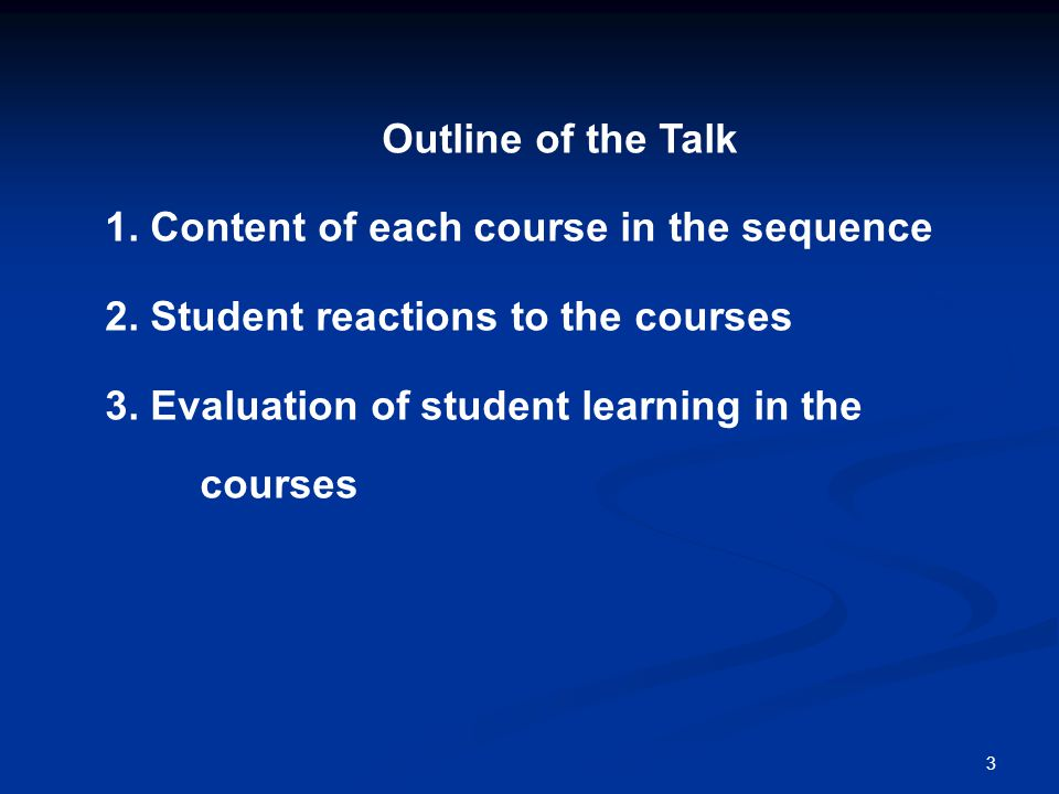 3 Outline of the Talk 1. Content of each course in the sequence 2.