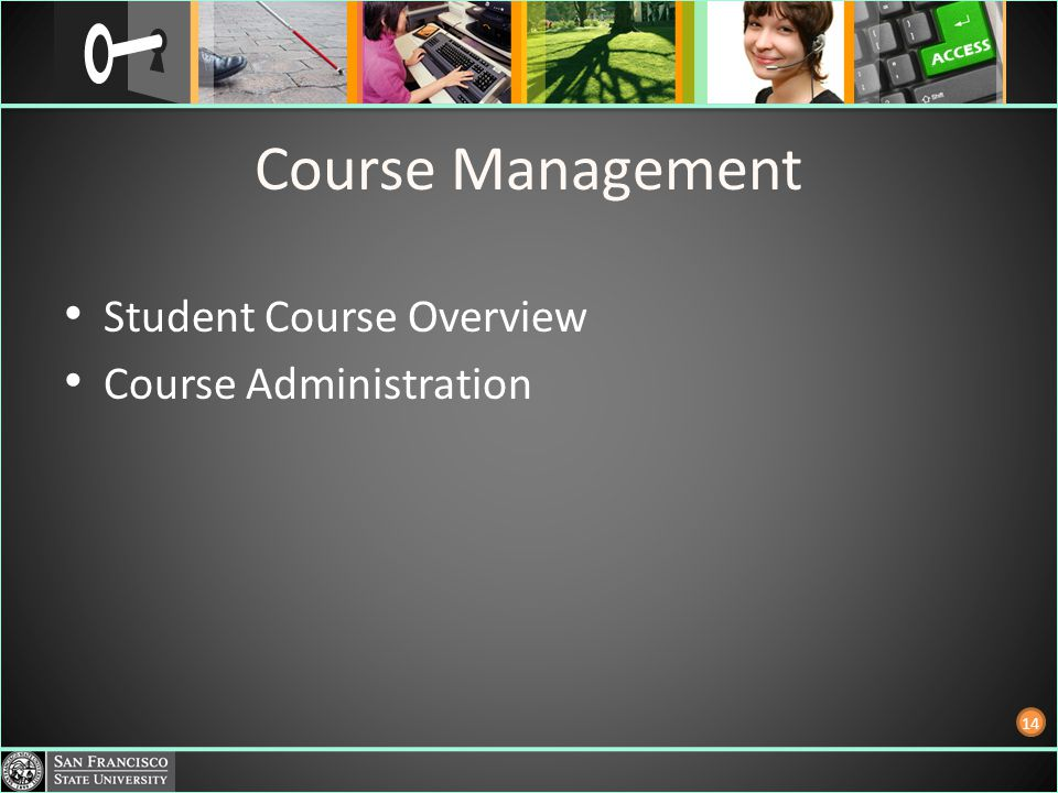 Course Management Student Course Overview Course Administration 14