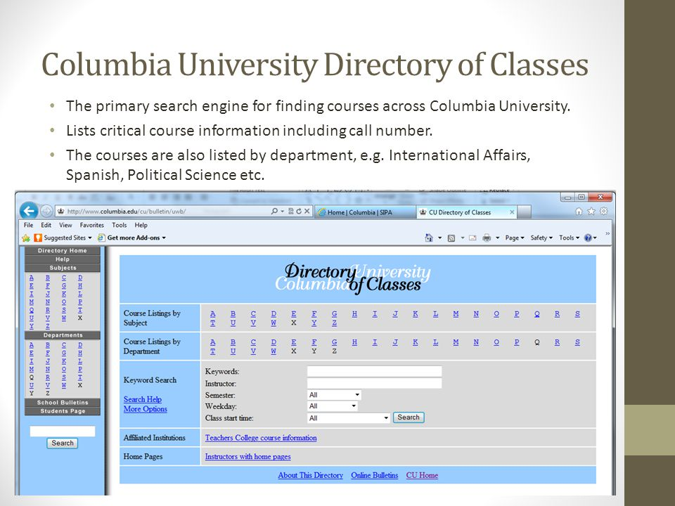 Columbia University Directory of Classes The primary search engine for finding courses across Columbia University.