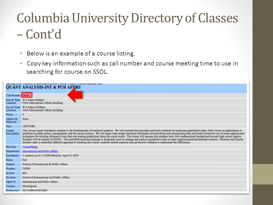 Columbia University Directory of Classes – Contd Below is an example of a course listing.
