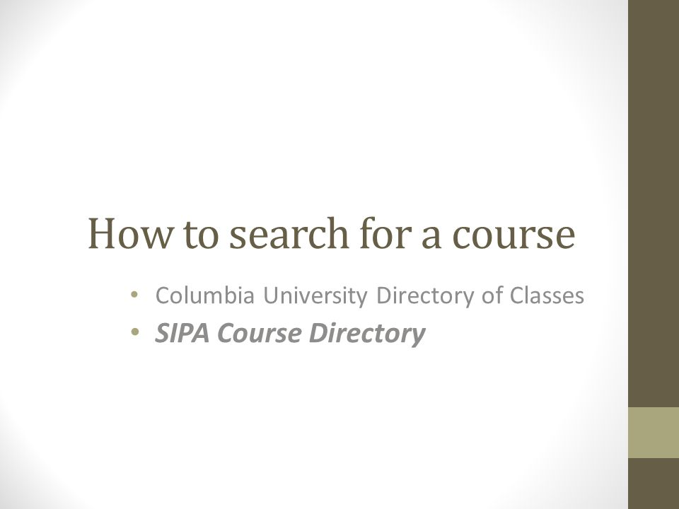 How to search for a course Columbia University Directory of Classes SIPA Course Directory